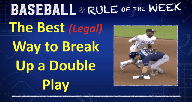Best Legal Way To Break Up A Double Play Baseball Rules Academy
